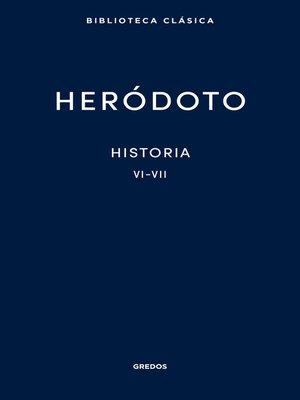 cover image of Historia. Libros VI-VII