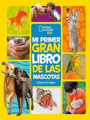 cover image of Mi primer gran libro de las mascotas