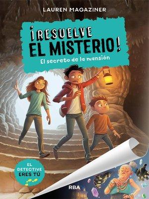 cover image of Resuelve el misterio #1. El secreto de la mansión