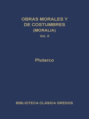 cover image of Obras morales y de costumbres (Moralia) II