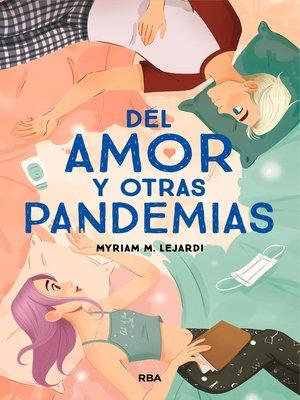cover image of Del amor y otras pandemias