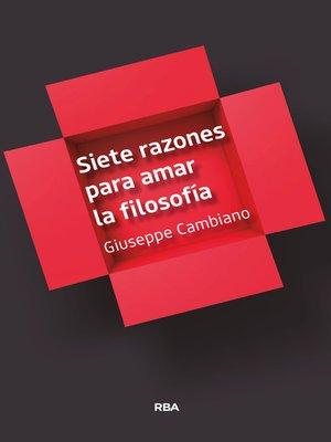 cover image of Siete razones para amar la filosofía