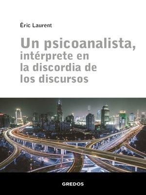 cover image of Un psicoanalista, intérprete en la discordia de los discursos