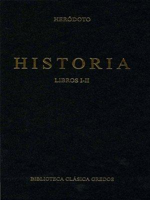 cover image of Historia. Libros I-II