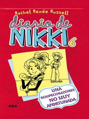 cover image of Diario de Nikki 6. Una rompecorazones NO MUY afortunada