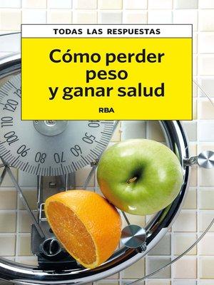 cover image of Cómo perder peso y ganar salud