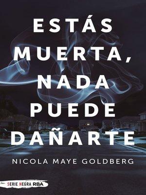 cover image of Estás muerta, nada puede dañarte