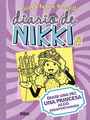 cover image of Diario de Nikki 8. Érase una vez una princesa algo desafortunada