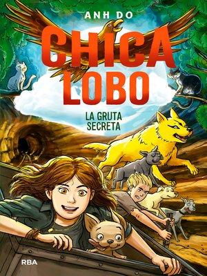 cover image of Chica lobo #3. La gruta secreta