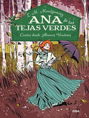 cover image of Ana de las Tejas Verdes 7. Cartas desde Álamos Ventosos