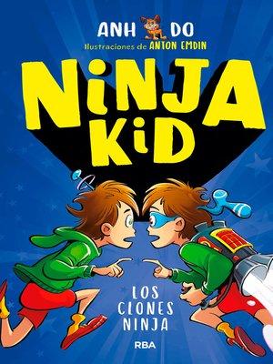 cover image of Ninja Kid #5. Los clones ninja
