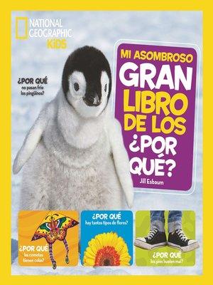 cover image of Mi asombroso gran libro de los ¿POR QUÉ?