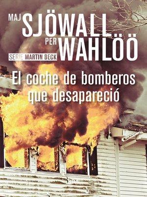 cover image of El coche de bomberos que desapareció