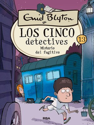 cover image of Los cinco detectives #13. Misterio del fugitivo
