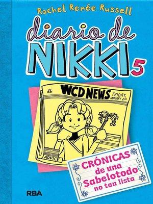 cover image of Diario de Nikki 5. Crónicas de una sabelotodo no tan lista