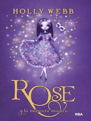 cover image of Rose y la máscara mágica