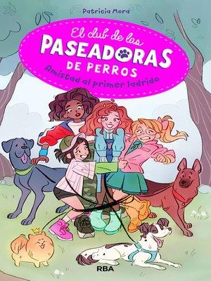 cover image of Amistad al primer ladrido