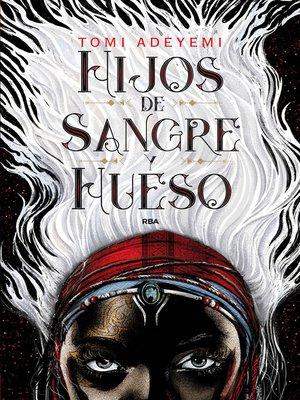 cover image of Hijos de sangre y hueso
