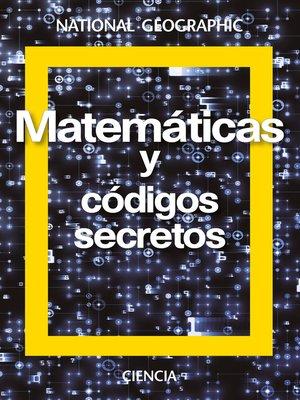 cover image of Matemáticas y códigos secretos