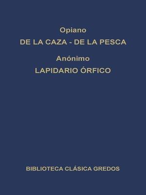 cover image of De la caza. De la pesca. Lapidario órfico.