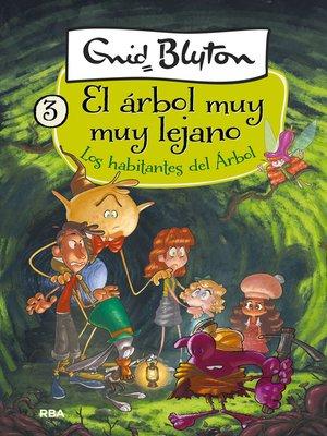 cover image of El árbol muy muy lejano #3. Los habitantes del árbol