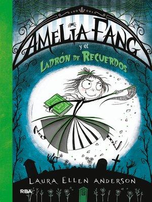 cover image of Amelia Fang y el ladrón de recuerdos