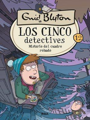 cover image of Los cinco detectives #12. Misterio del cuadro robado