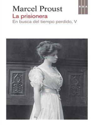 cover image of La prisionera. En busca del tiempo perdido V