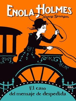 cover image of Enola Holmes #6. El caso del mensaje de despedida
