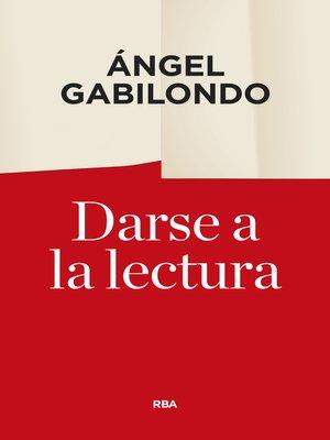 cover image of Darse a la lectura