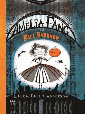 cover image of Amèlia Fang i el ball barbàric