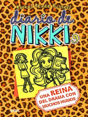 cover image of Diario de Nikki 9. Una reina del drama con muchos humos