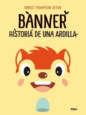 cover image of Banner, historia de una ardilla