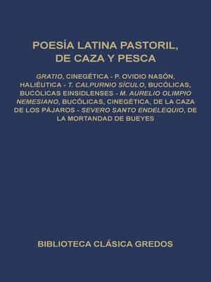 cover image of Poesía latina pastoril, de caza y pesca