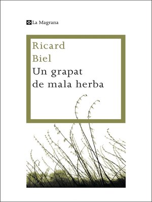 cover image of Un grapat de mala herba