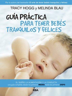 cover image of Guía práctica para tener bebés tranquilos y felices
