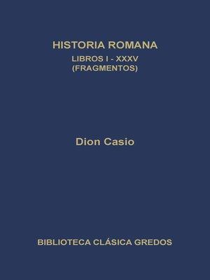 cover image of Historia romana. Libros I-XXXV (Fragmentos)