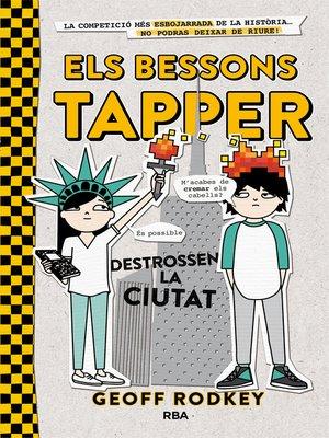 cover image of Els bessons Tapper destrossen la ciutat