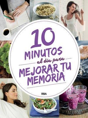 cover image of 10 minutos al día para mejorar tu memoria
