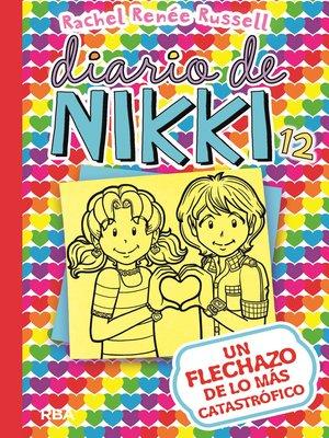 cover image of Diario de Nikki 12. Un flechazo de lo más catastrófico