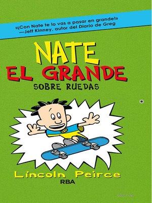 cover image of Nate el Grande. Sobre ruedas