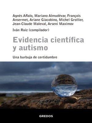 cover image of Evidencia cientifica y autismo