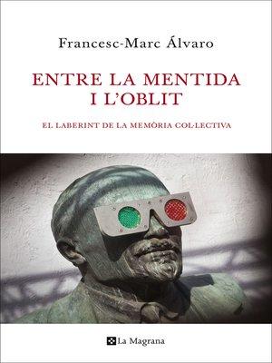 cover image of Entre la mentida i l'oblit