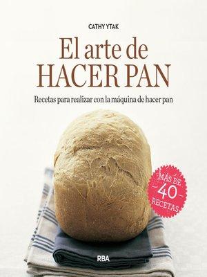 cover image of El arte de hacer pan