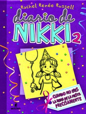 cover image of Diario de Nikki 2. Crónicas de una chica que no es precisamente la reina de la fiesta