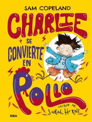 cover image of Charlie se convierte en pollo