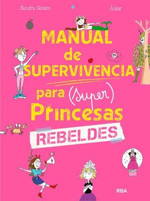 cover image of Manual de supervivencia para (Super) Princesas rebeldes