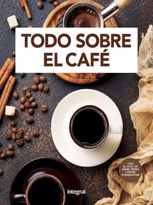 cover image of Todo sobre el café
