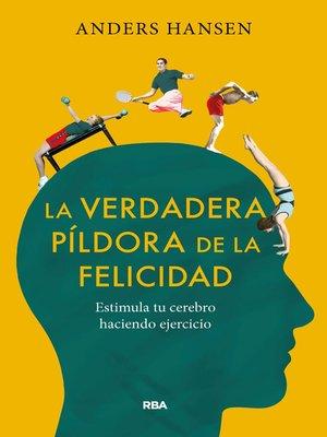 cover image of La verdadera píldora de la felicidad