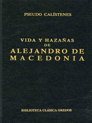 cover image of Vida y hazañas de Alejandro de Macedonia